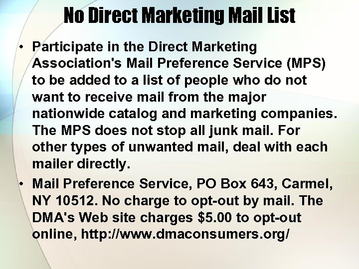 No Direct Marketing Mail List • Participate in the Direct Marketing Association's Mail Preference