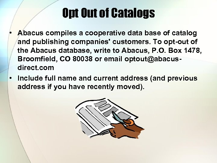 Opt Out of Catalogs • Abacus compiles a cooperative data base of catalog and