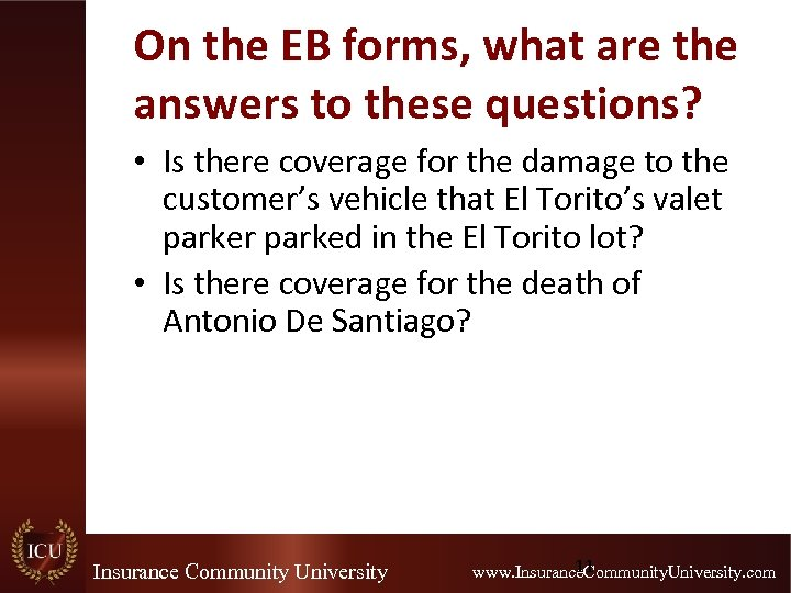 On the EB forms, what are the answers to these questions? • Is there