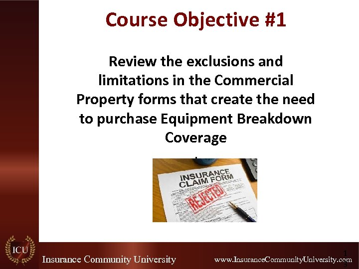 Course Objective #1 Review the exclusions and limitations in the Commercial Property forms that