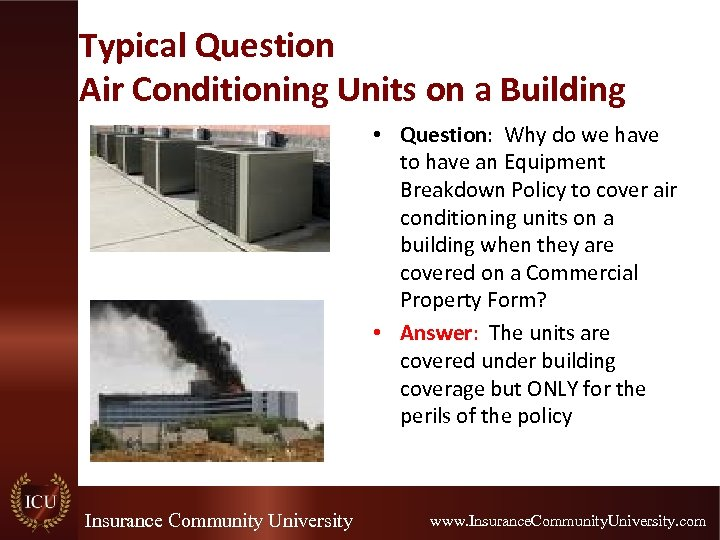 Typical Question Air Conditioning Units on a Building • Question: Why do we have