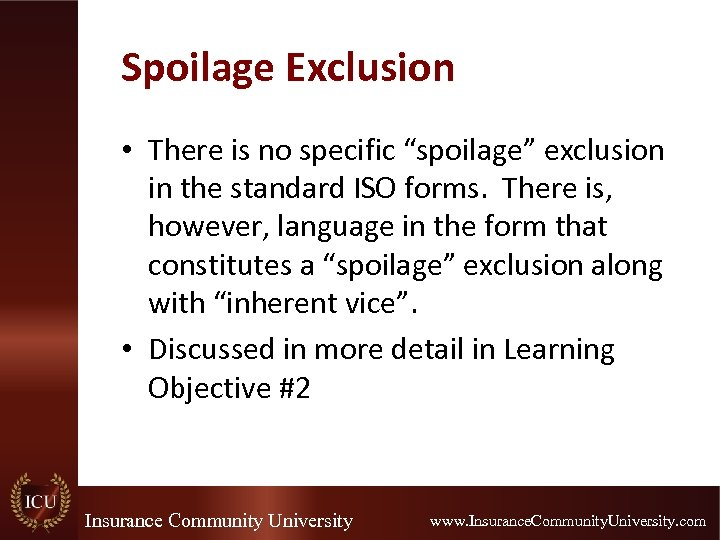 """Spoilage Exclusion • There is no specific """"spoilage"""" exclusion in the standard ISO forms."""