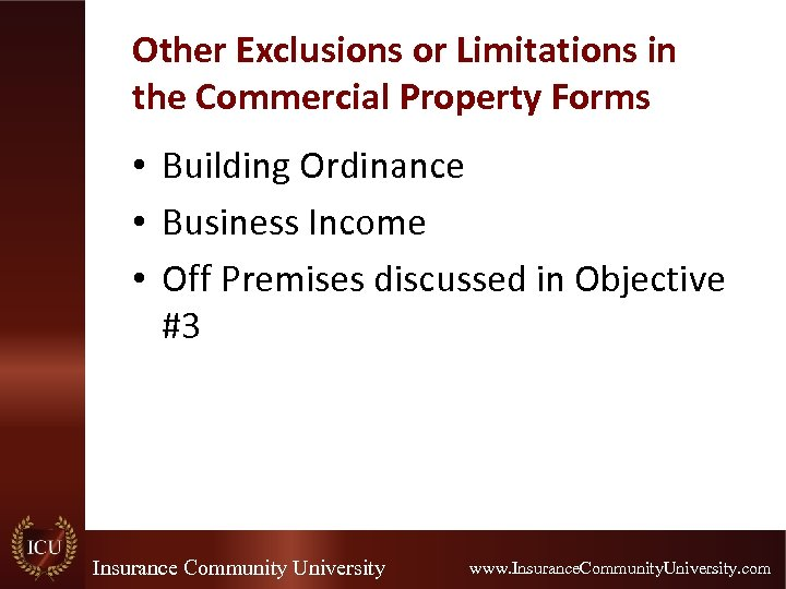 Other Exclusions or Limitations in the Commercial Property Forms • Building Ordinance • Business