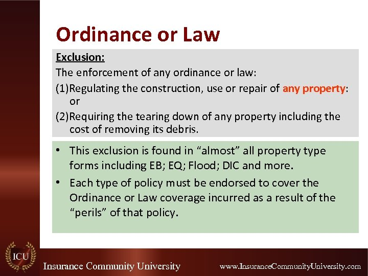 Ordinance or Law Exclusion: The enforcement of any ordinance or law: (1)Regulating the construction,