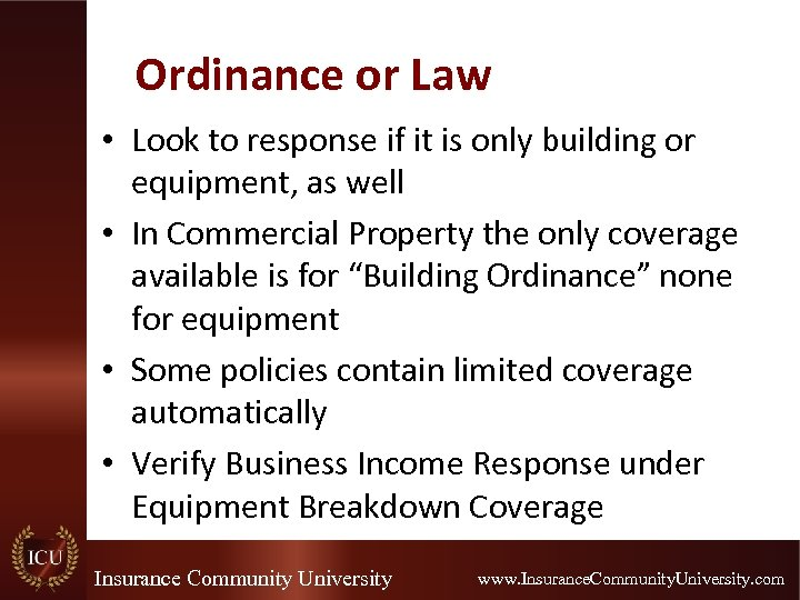 Ordinance or Law • Look to response if it is only building or equipment,