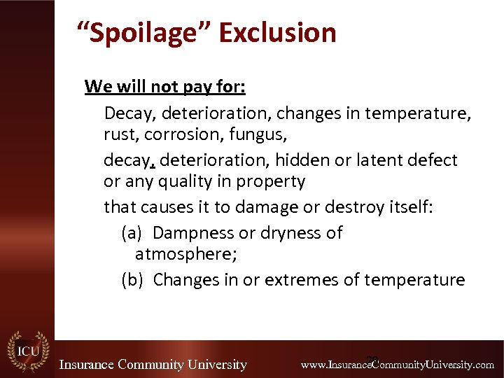"""""""Spoilage"""" Exclusion We will not pay for: Decay, deterioration, changes in temperature, rust, corrosion,"""