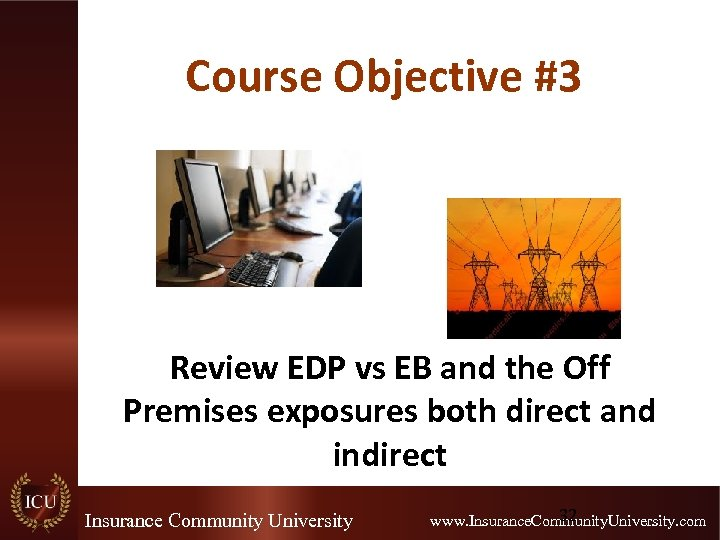 Course Objective #3 Review EDP vs EB and the Off Premises exposures both direct