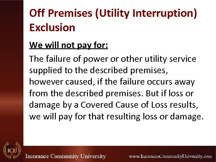 Off Premises (Utility Interruption) Exclusion We will not pay for: The failure of power