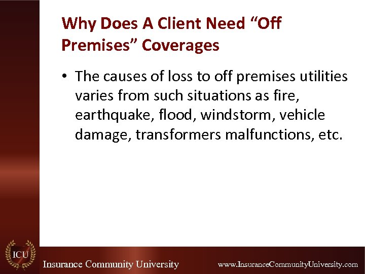 """Why Does A Client Need """"Off Premises"""" Coverages • The causes of loss to"""