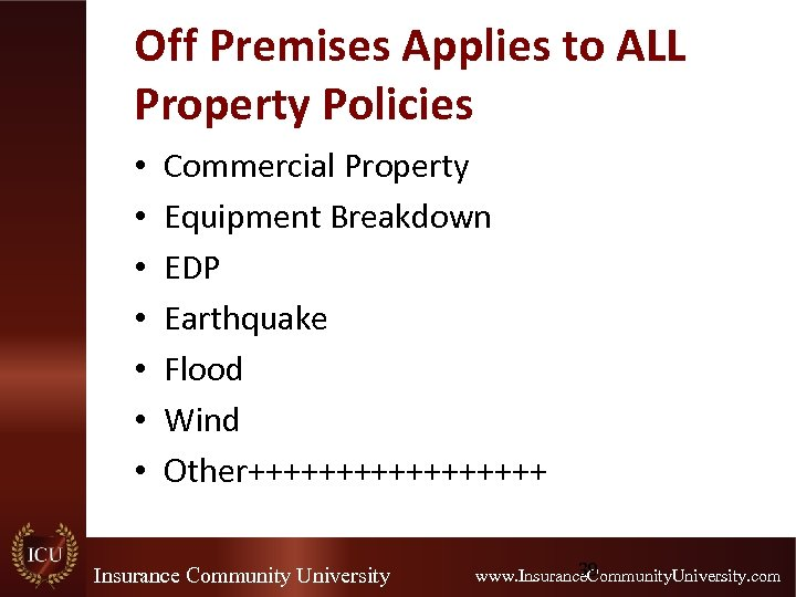 Off Premises Applies to ALL Property Policies • • Commercial Property Equipment Breakdown EDP