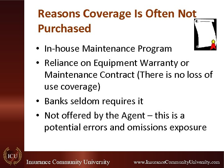 Reasons Coverage Is Often Not Purchased • In-house Maintenance Program • Reliance on Equipment