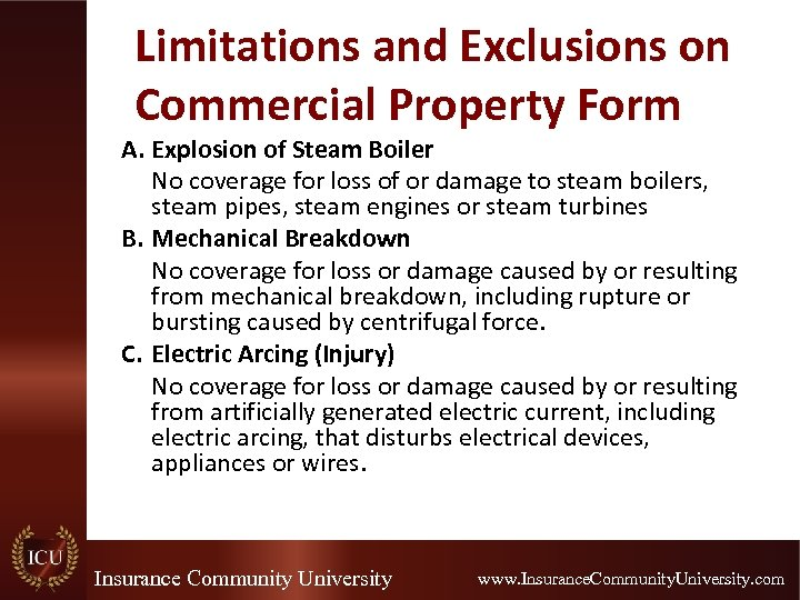 Limitations and Exclusions on Commercial Property Form A. Explosion of Steam Boiler No coverage
