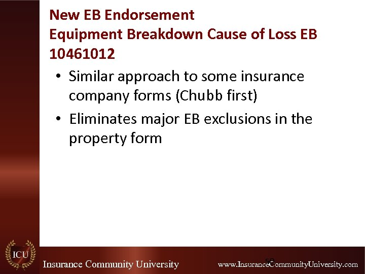 New EB Endorsement Equipment Breakdown Cause of Loss EB 10461012 • Similar approach to