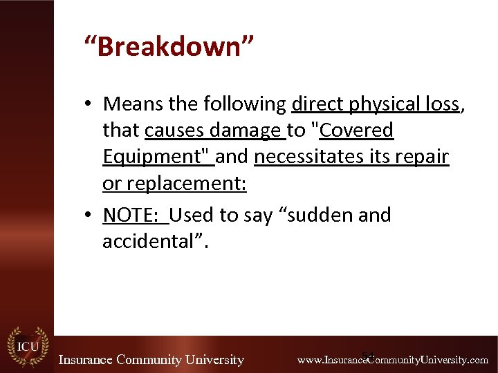 """""""Breakdown"""" • Means the following direct physical loss, that causes damage to"""