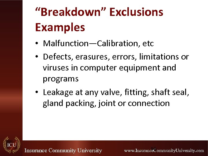 """""""Breakdown"""" Exclusions Examples • Malfunction—Calibration, etc • Defects, erasures, errors, limitations or viruses in"""