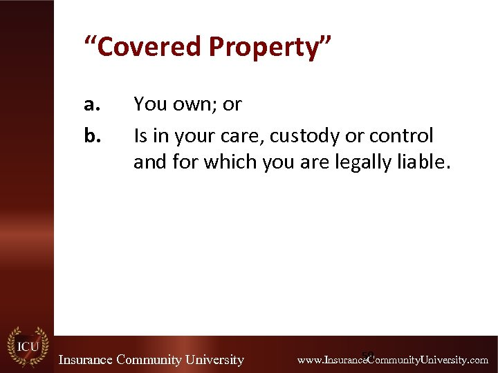"""""""Covered Property"""" a. b. You own; or Is in your care, custody or control"""