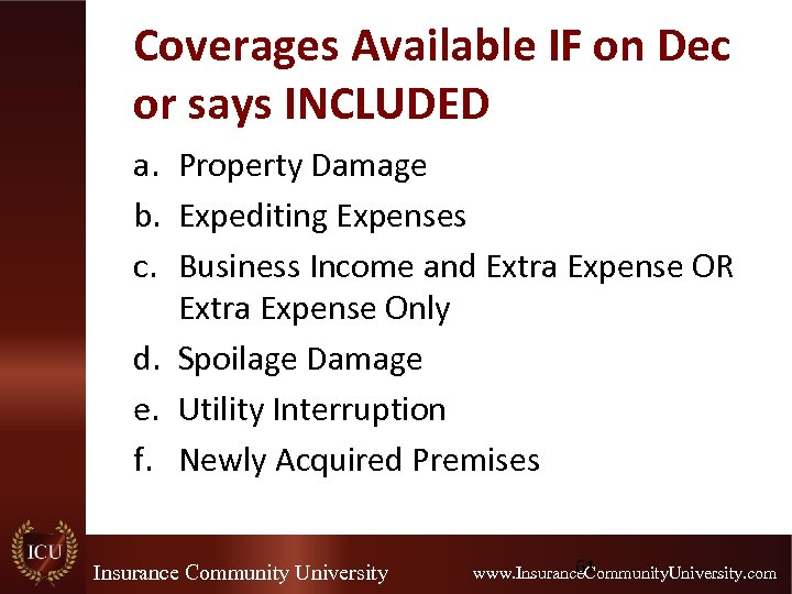 Coverages Available IF on Dec or says INCLUDED a. Property Damage b. Expediting Expenses