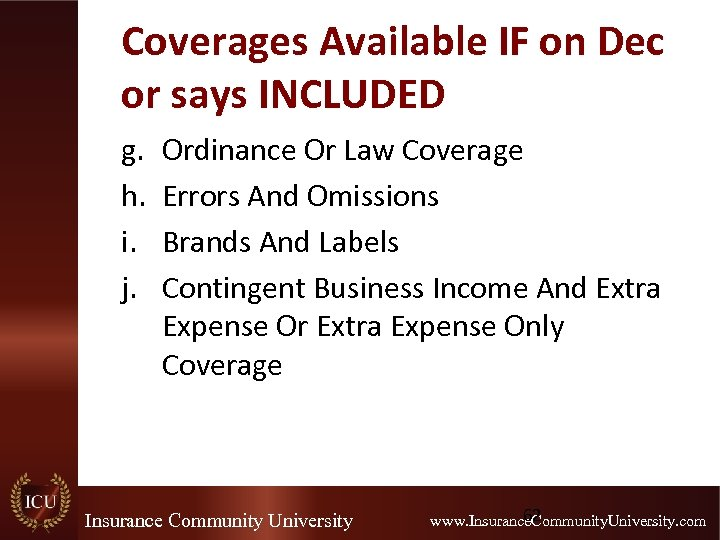 Coverages Available IF on Dec or says INCLUDED g. h. i. j. Ordinance Or