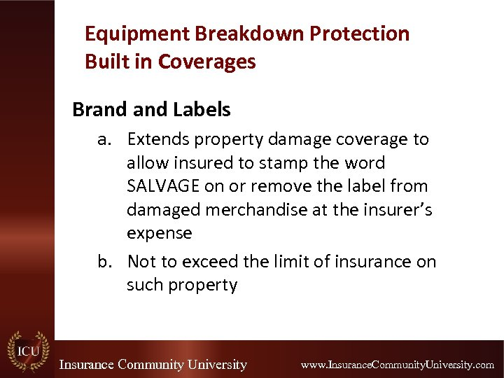 Equipment Breakdown Protection Built in Coverages Brand Labels a. Extends property damage coverage to