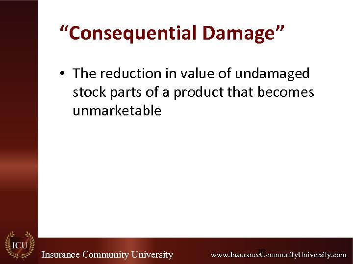 """""""Consequential Damage"""" • The reduction in value of undamaged stock parts of a product"""