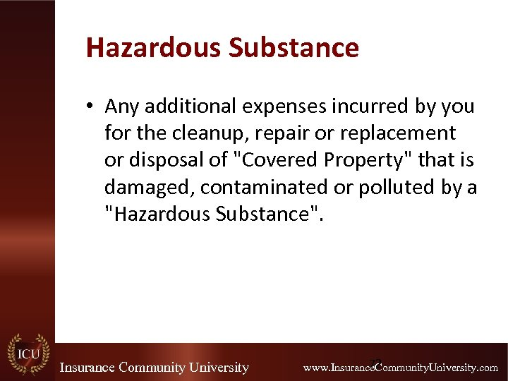 Hazardous Substance • Any additional expenses incurred by you for the cleanup, repair or
