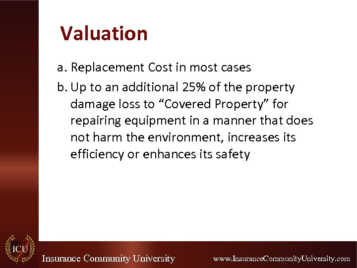 Valuation a. Replacement Cost in most cases b. Up to an additional 25% of