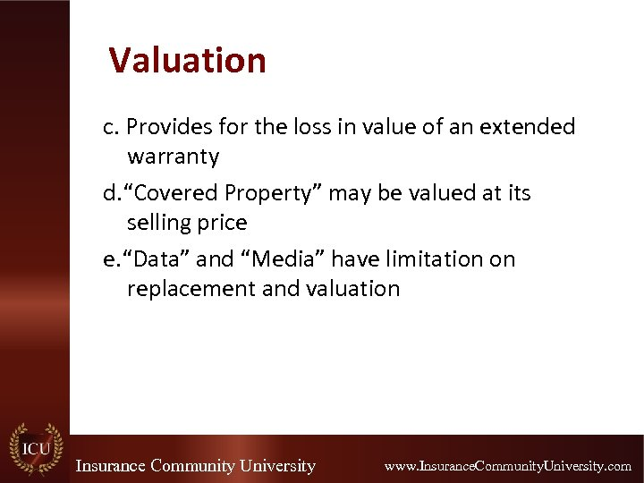 """Valuation c. Provides for the loss in value of an extended warranty d. """"Covered"""