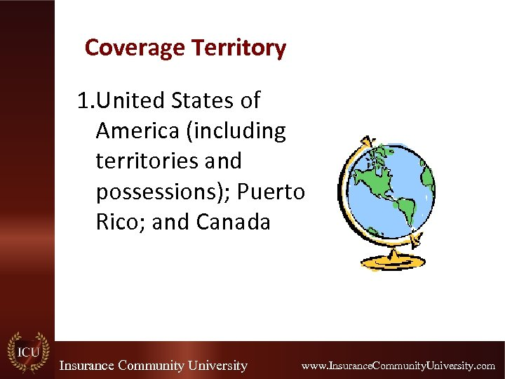 Coverage Territory 1. United States of America (including territories and possessions); Puerto Rico; and