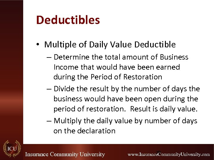 Deductibles • Multiple of Daily Value Deductible – Determine the total amount of Business
