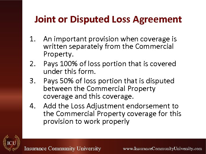 Joint or Disputed Loss Agreement 1. An important provision when coverage is written separately