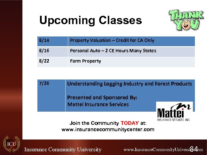 Upcoming Classes 8/14 Property Valuation – Credit for CA Only 8/16 Personal Auto –