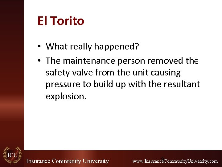 El Torito • What really happened? • The maintenance person removed the safety valve