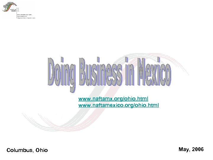 www. naftamx. org/ohio. html www. naftamexico. org/ohio. html Columbus, Ohio May, 2006