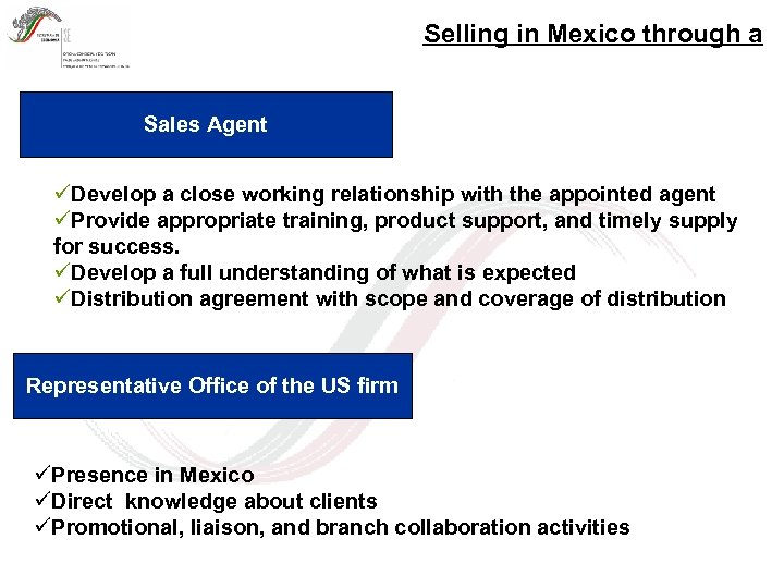Selling in Mexico through a Sales Agent üDevelop a close working relationship with the
