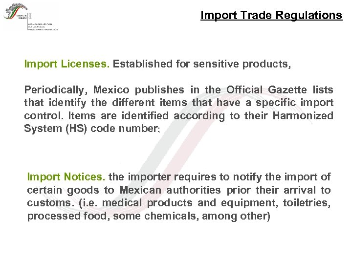 Import Trade Regulations Import Licenses. Established for sensitive products, Periodically, Mexico publishes in the