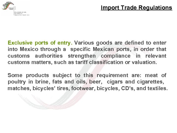 Import Trade Regulations Exclusive ports of entry. Various goods are defined to enter into