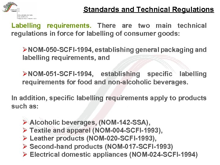 Standards and Technical Regulations Labelling requirements. There are two main technical regulations in force