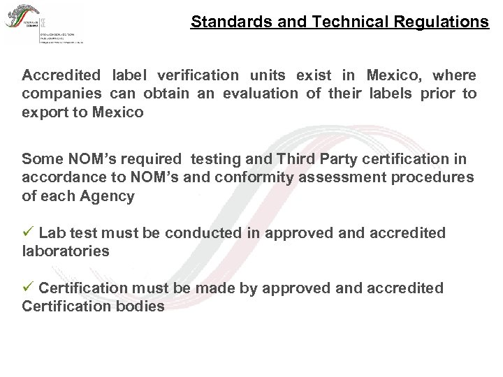 Standards and Technical Regulations Accredited label verification units exist in Mexico, where companies can