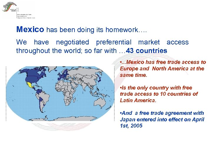 Mexico has been doing its homework…. We have negotiated preferential market access throughout the