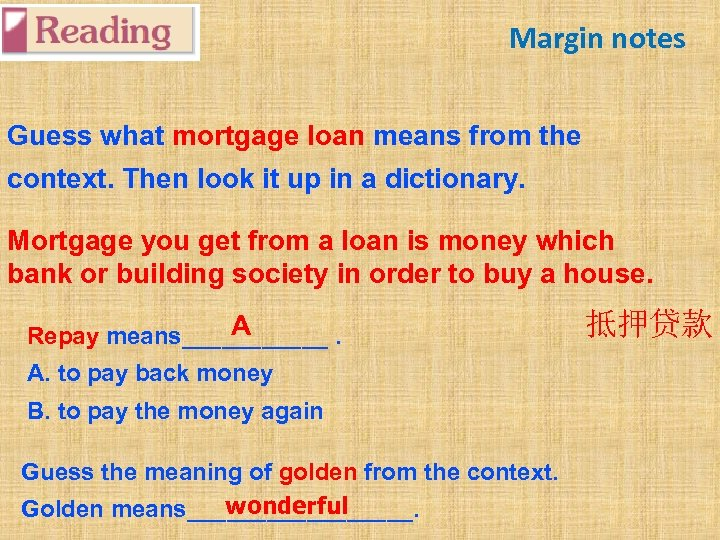 Margin notes Guess what mortgage loan means from the context. Then look it up
