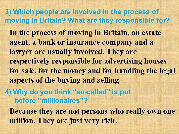 3) Which people are involved in the process of moving in Britain? What are