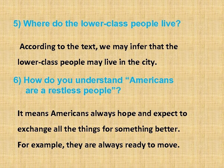 5) Where do the lower-class people live? According to the text, we may infer