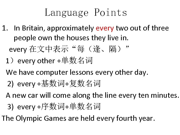 Language Points 1. In Britain, approximately every two out of three people own the