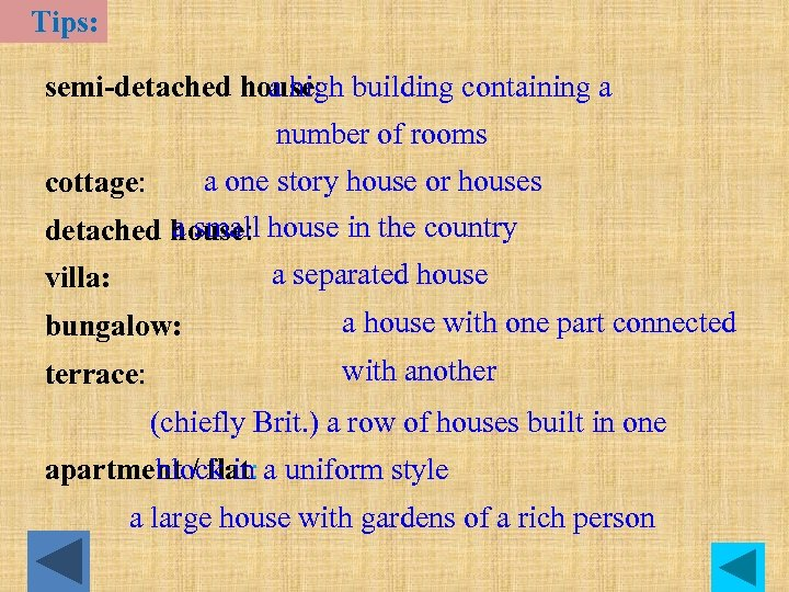 Tips: a high semi-detached house: building containing a number of rooms a one story