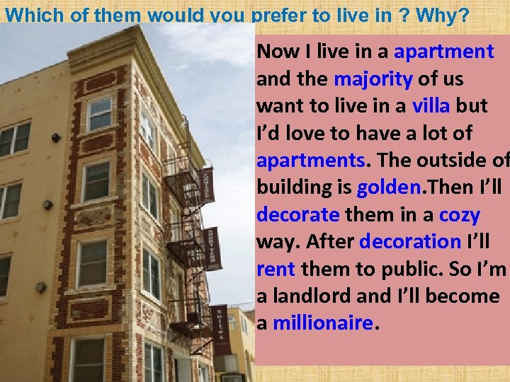 Which of them would you prefer to live in ? Why? Now I live