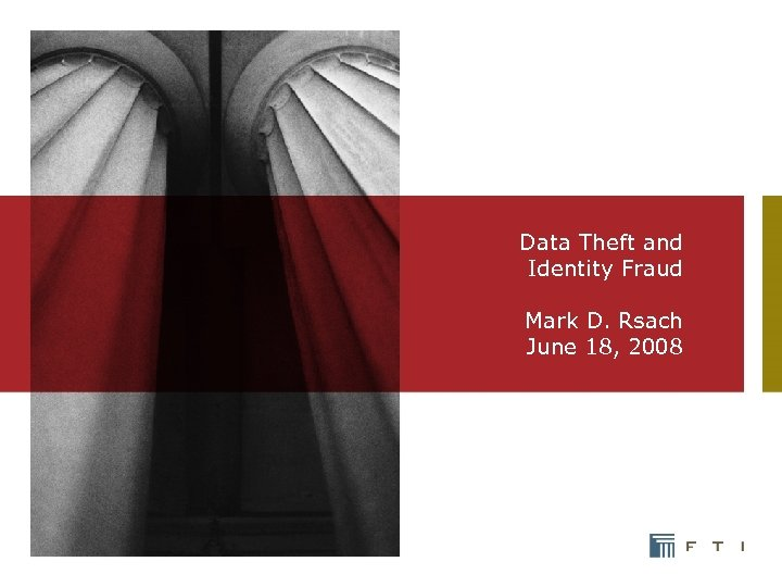 Data Theft and Identity Fraud Mark D. Rsach June 18, 2008