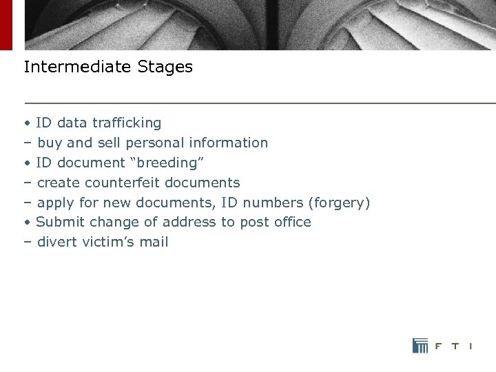 Intermediate Stages • ID data trafficking – buy and sell personal information • ID