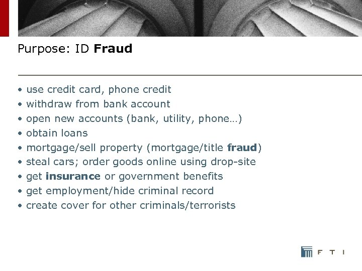 Purpose: ID Fraud • use credit card, phone credit • withdraw from bank account