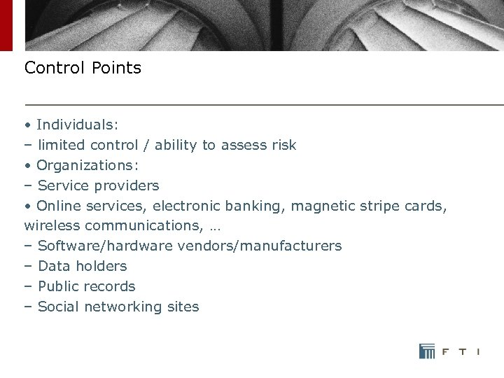 Control Points • Individuals: – limited control / ability to assess risk • Organizations: