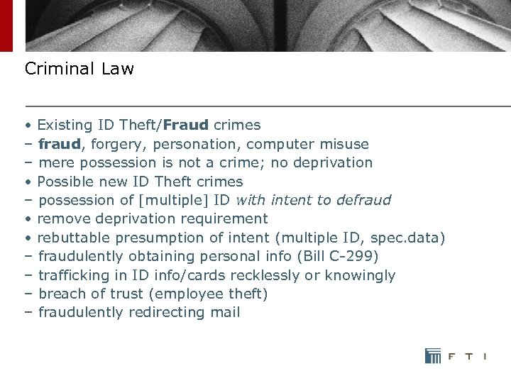 Criminal Law • Existing ID Theft/Fraud crimes – fraud, forgery, personation, computer misuse –
